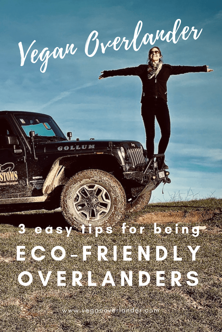 3 Easy Tips for Being Eco-Friendly Overlanders