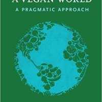 "Review: ""How to Create a Vegan World: A Pragmatic Approach"" by Tobias Leenaert"
