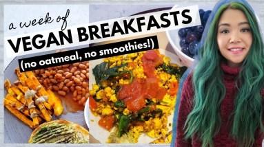WEEK OF VEGAN BREAKFASTS (No Oatmeal, No Smoothies)