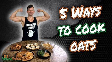 5 Ways To Cook Oats | Vegan Proteins