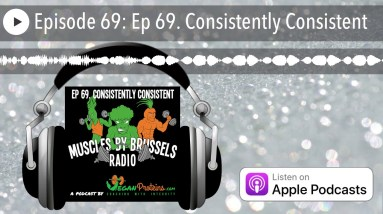 Ep 69. Consistently Consistent   Muscles By Brussels Radio