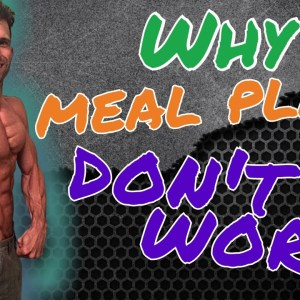 Why Meal Plans Don't Work | Vegan Proteins