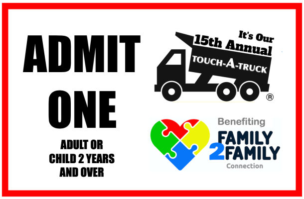 Admit one ticket for touch a truck and family2family