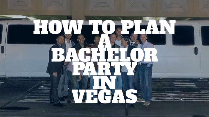 How to Plan a Bachelor Party in Vegas