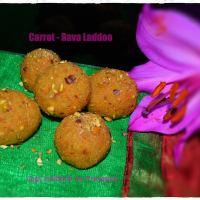 Carrot-Rava Laddoo / Carrot-Semolina Sweet Balls