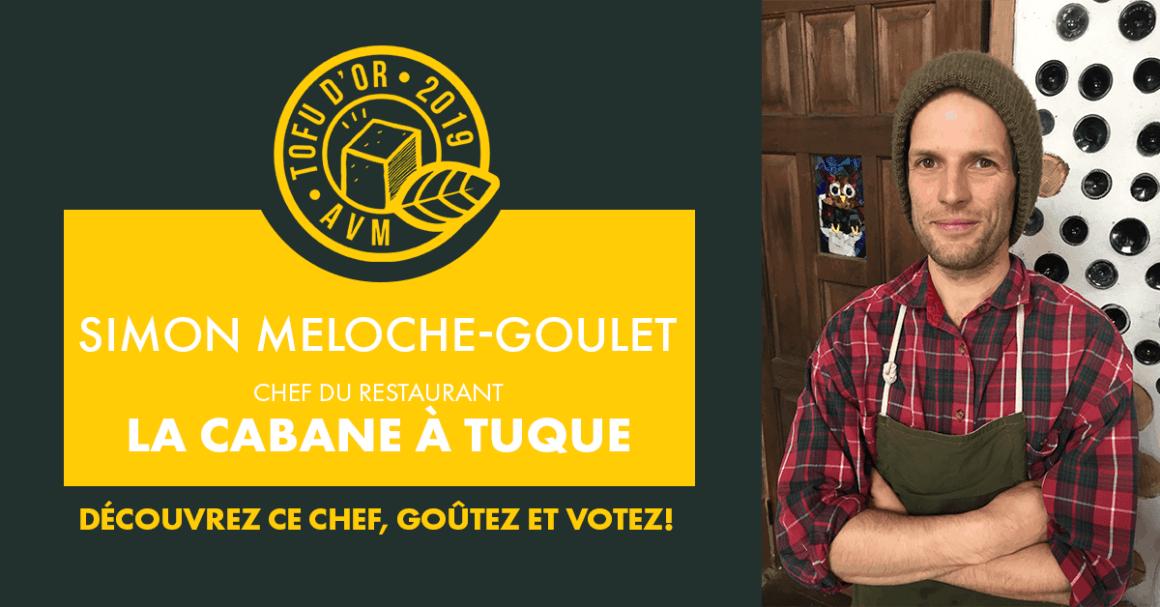 Entrevue avec Simon Meloche Goulet, chef de la Cabane à tuque et participant au Tofu d'or 2019
