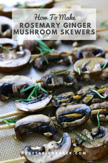 Rosemary Ginger Mushroom Skewers | Vegan Summer Recipe