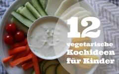 12-veggie-kochideen-fuer-kinder