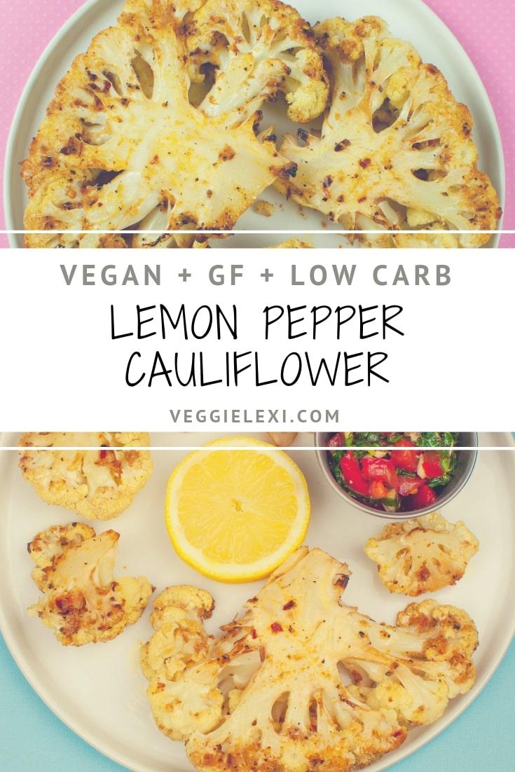 "Roasted Spicy Lemon Pepper Cauliflower ""Steak"""