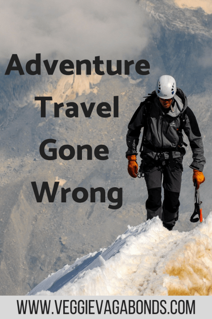 Adventure Travel Gone Wrong