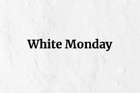 Texten White Monday mot ljus bakgrund