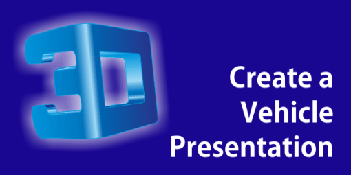 How to Create a 3D Vehicle Presentation