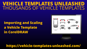 Importing and Scaling a Vehicle Template in CorelDRAW
