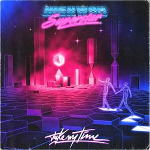 Highway-Superstar-Take-My-Time