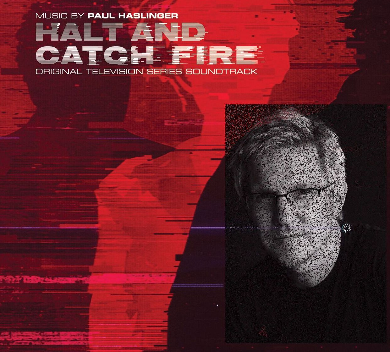 Halt and Catch Fire soundtrack Paul Haslinger interview