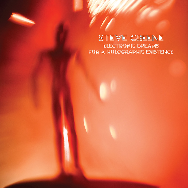steve-greene-electronic-dreams-for-a-holographic-existence