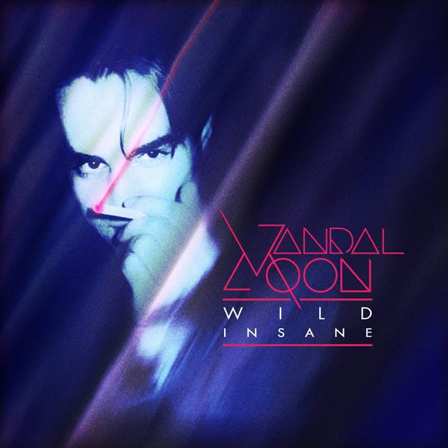 Vandal Moon - Wild-Insane