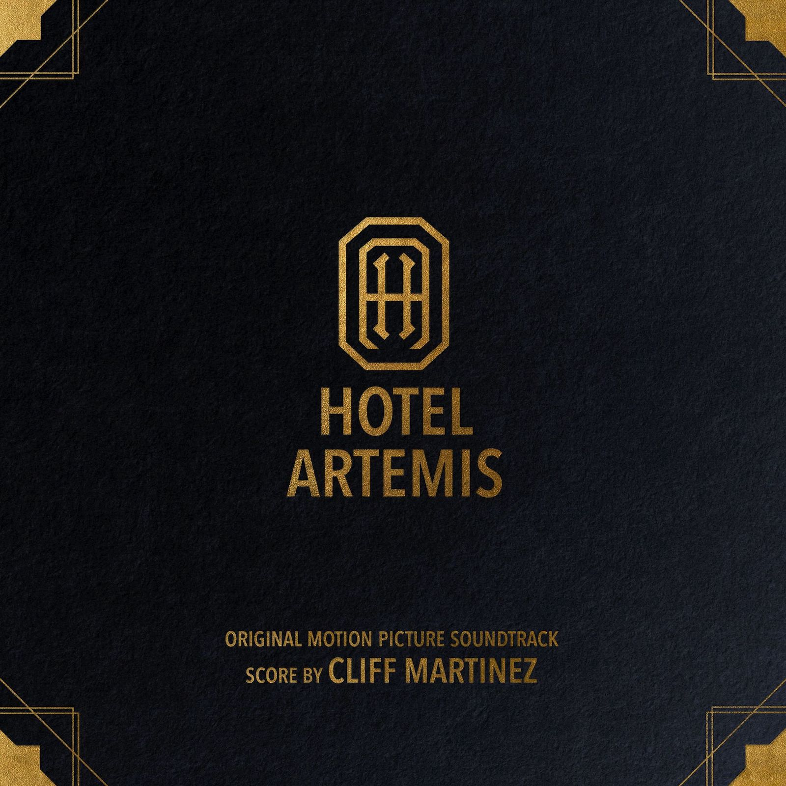 Cliff Martinez | Hotel Artemis - Drive - Too Old To Die Young | In
