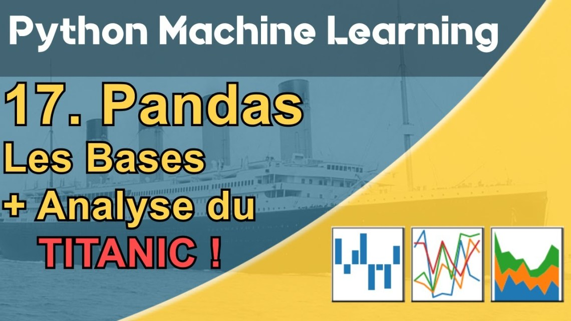 Formation Python – Machine Learning 17/30 : Pandas – Le cas des passagers du Titanic – Actu IA – Intelligence artificielle – Actu IA