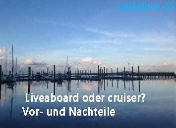 Vorteile und Nachteile von Liveaboard und Cruiser