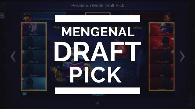 Pengertian Draft Pick Mode di Mobile Legends