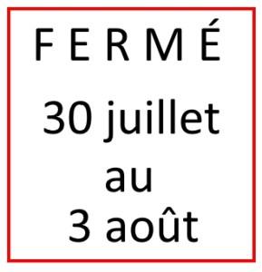 Fermeture30Juillet3Aout