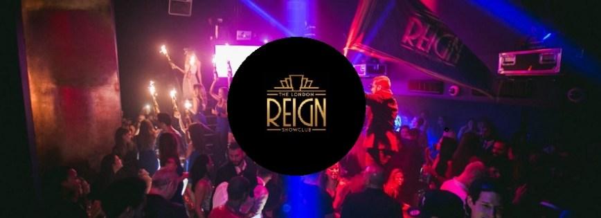Reign London - Reign Guestlist Entry & Reign Tables