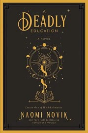 The third of 5 Spooky Reads That Aren't Too Scary is A Deadly Education by Naomi Novik