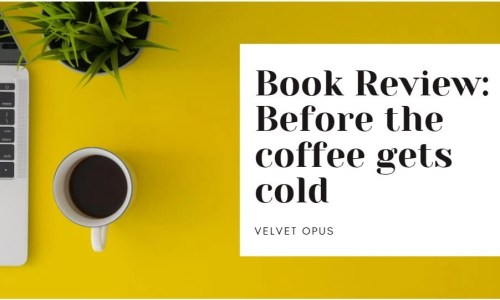 Before the coffee gets cold | Book Review