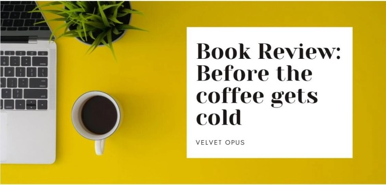 Book Review: Before the Coffee Gets Cold