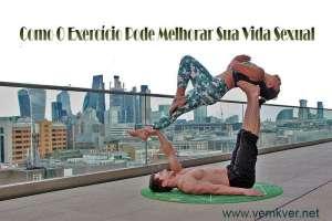 Como O Exercício Pode Melhorar Sua Vida Sexual