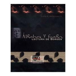 Álgebra y fuego, Luis H. Antezana J. (2001)