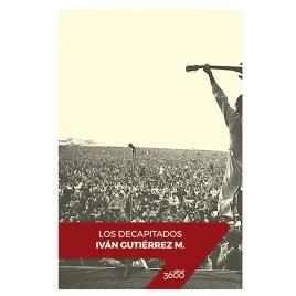 Los decapitados, Iván Gutiérrez