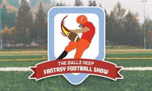 The Ballz Deep Fantasy Football Show