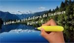 Lucía, la vendedora de ilusiones - Parte V
