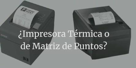 Impresoras térmicas y de matriz de puntos