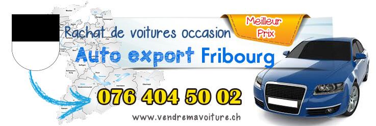 Achat de votre voiture pour l'export à Fribourg