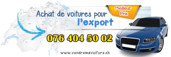 Achat auto export partout en Suisse