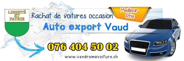 Rachat de véhicules occasions pour export à Vaud