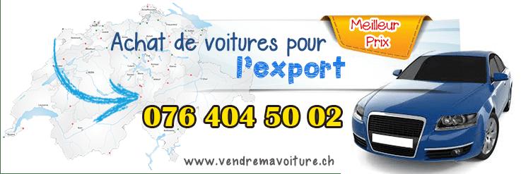 Rachat de voiture d'occasion pour l'export en Suisse