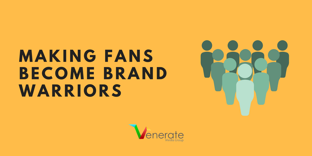 Featured image for Making Fans become brand warriors