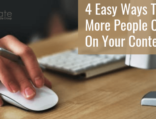 4 Easy Ways To Get More People Clicking On Your Content