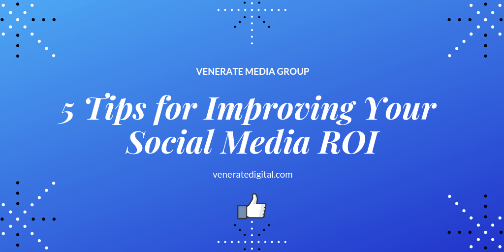 Featured image for an article called 5 Tips for Improving Your Social Media ROI