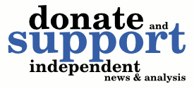 Donate and support independent news & analysis