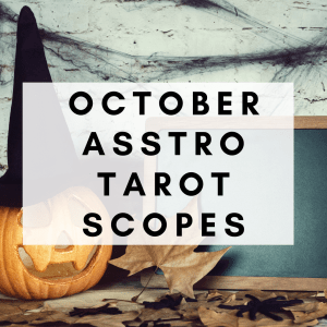 october 2020 astrology tarot horoscopes