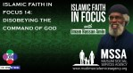 Islamic Faith in Focus 14: Disobeying The Command of God