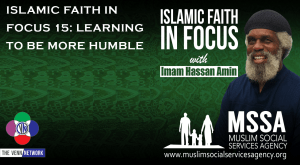 On this week's Islamic Faith in Focus podcast with Imam Hassan he talks about what it means to be humble.