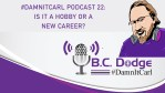 #DamnItCarl Podcast 22: Is it a Hobby or a New Career?