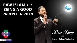 On this episode of the Raw Islam Podcast with Imam Azhar – a 2017 Podcast Award nominated podcast – with all that is going on in the world today, how do we be good parents to our children?
