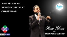 On this episode of the Raw Islam Podcast with Imam Azhar he addresses being Muslim when everyone around you is observing Christmas.